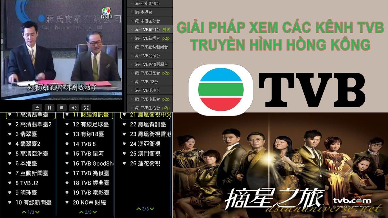 Giải pháp xem truyền hình Hồng Kông, Trung Quốc các kênh TVB, CCTV trên Android TV Box